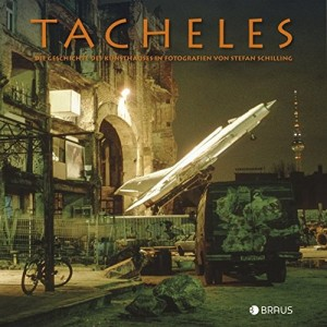TACHELES - Die Geschichte des ehemaligen Kunsthauses in Fotografien von Stefan Schilling.