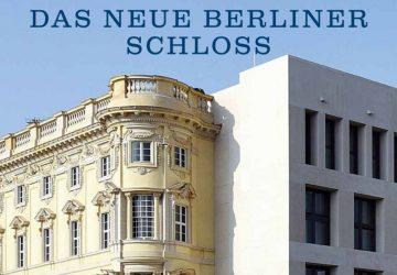"""Das neue Berliner Schloss""."