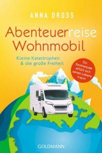 Zu unseren Buchempfehlungen gehört auch Anna Dross: Abenteuerreise Wohnmobil