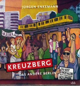"Jürgen Enkemann: ""Kreuzberg. Das andere Berlin"""
