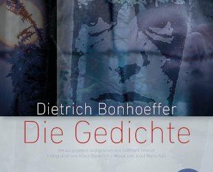 Dietrich Bonhoeffer – Die Gedichte